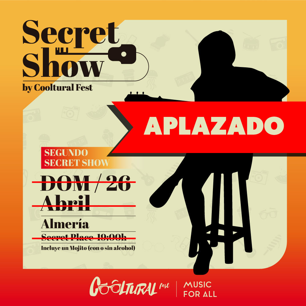 Cartel Secret Show: Segundo secret show by Cooltural Fest, domingo 26 de Abril en Almería. Será a las 19:00h en un Secret Place. Incluye mojito con o sin alcohol